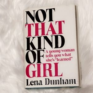 Not That Kind of Girl by Lena Dunham
